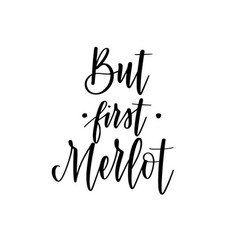 but first merlot funny wine lover quote vector image