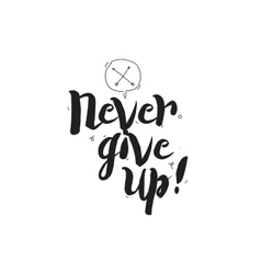 Never give up Greeting card with modern vector image vector image