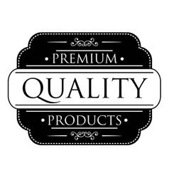 Black Premium Quality label vector image