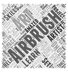 Why You Should Learn Micro Airbrush Art Word Cloud vector image