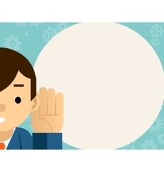 Listening Businessman holds hand near ear vector image