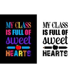 My class is full sweet teacher t-shirt design vector