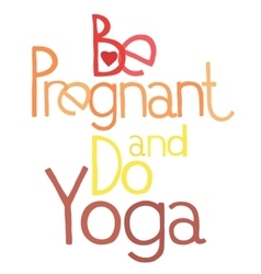 Be pregnant and do yoga 3 vector image