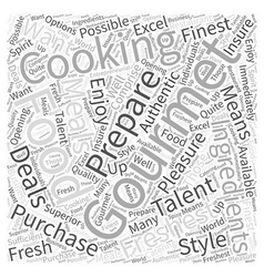Gourmet Cooking for Pleasure Word Cloud Concept vector