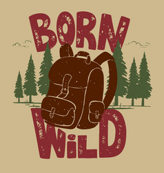 born wild tourist backpack on forest vector image