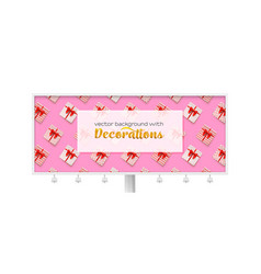 billboard decorated present boxes on pink vector image