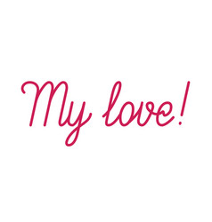 My love red lettering vector