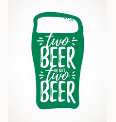 Two beer or not two beer funny handdrawn dry vector