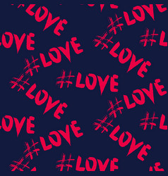 Love hashtags seamless pattern vector