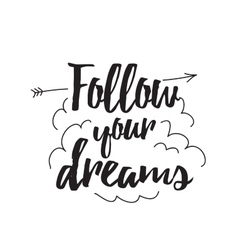 Follow your dreams Greeting card with calligraphy vector