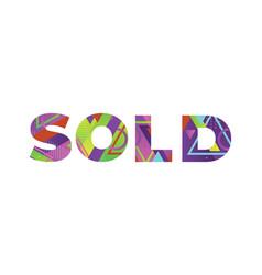 Sold concept retro colorful word art vector