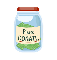Glass jar with money and text please donate vector