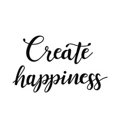 Create happiness inspirational quote about happy vector