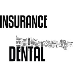 Why dental insurance is a must text word cloud vector