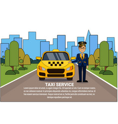 Taxi service concept driver standing at yellow cab vector
