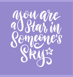 you are a star in someones sky - typography print vector image
