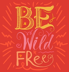 Motivation Wild and Free Lettering Concept vector