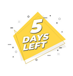 5 days left banner geometric memphis style vector