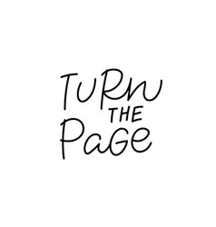 Turn page quote lettering calligraphy vector