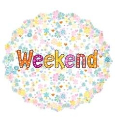Weekend background vector