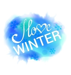 I Love Winter Abstract Winter Watercolor vector