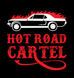 Hot road cartel car quotes vector
