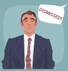sad business man with bubble dismissed vector image vector image