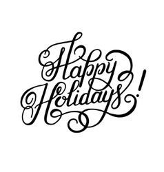 black and white calligraphic Happy Holidays hand vector image