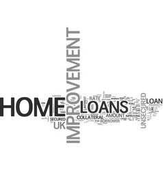 avail home improvement loans be a proud homeowner vector image