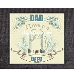 Beer vintage hand drawn greeting card for father vector
