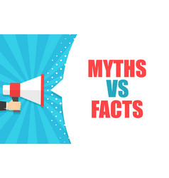 Male hand holding megaphone with myths vs facts vector