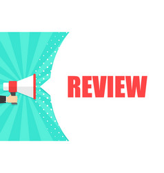 male hand holding megaphone with review speech vector image