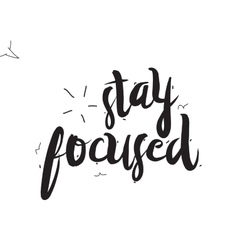 Stay focused Greeting card with modern vector