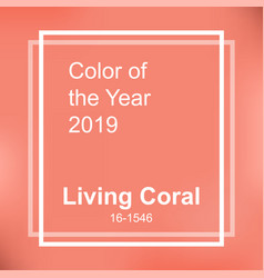 living coral color of the year 2019 vector image
