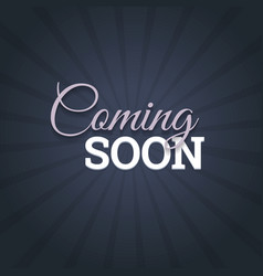 Coming soon message on dark background vector image