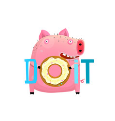 do it sign with fat pig holding donut vector image