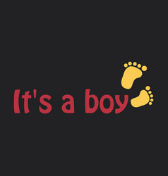 inscription it is a boy with footprint vector image