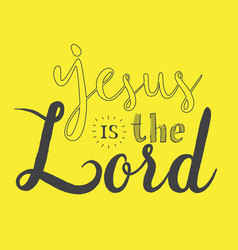 jesus is the lord calligraphy vector image