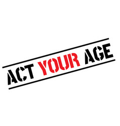 Act your age black stamp vector