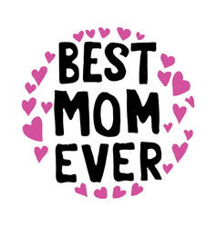 best mom ever mother day quote best for print vector image
