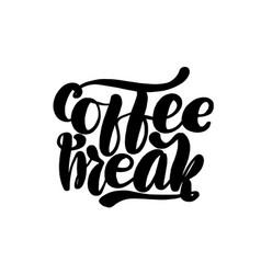 coffee break hand lettering card vector image