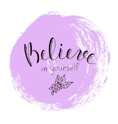 quote believe in yourself motivational lettering vector image vector image