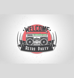 typographic welcome retro party poster detailed vector image vector image