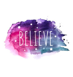 Believe word with stars on hand drawn watercolor vector