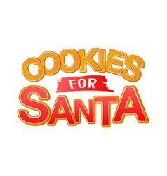 cookies for santa good for t-shirt mug scrap vector image