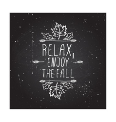 Relax Enjoy the Fall - typographic element vector