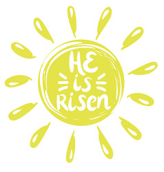 lettering he is risen done in a yellow circle vector image
