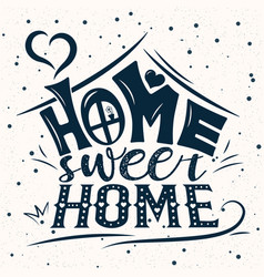text house handwriting lettering home sweet home vector image