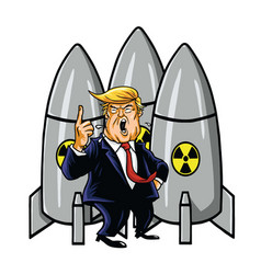 Donald trump with nuclear weapons cartoon vector
