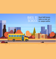 yellow bus back to school autumn pupils transport vector image